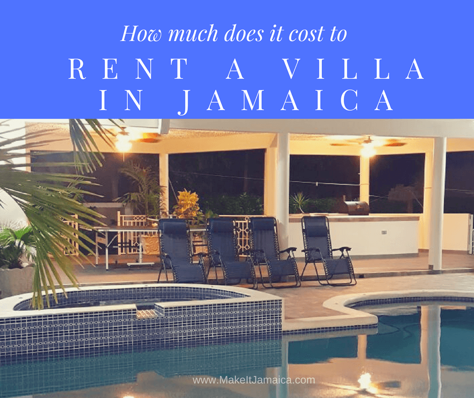 Rent A Villa In Jamaica How Much Does It Cost And How You