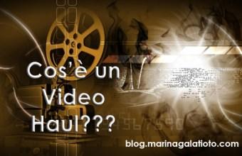 Video Haul cosa sono e come si fanno