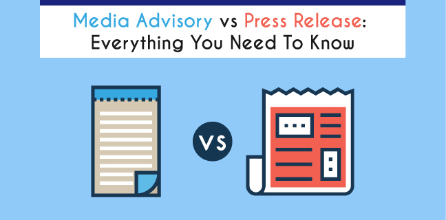 Media Advisory vs Press Release Everything You Need To Know
