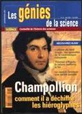 Champollion et les Hiéroglyphes - Les génies de la science N°23 - mai aout 2005
