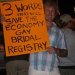 3 words will save the economy : Gay Bridal Registry