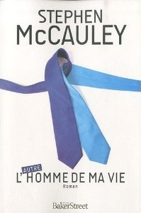 L'(autre) homme de ma vie (Stephen McCauley)