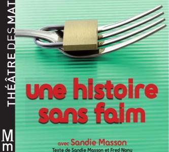 Annabelle M - histoire de la faim au Théâtre des Mathurins
