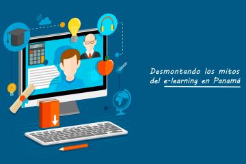 Desmontando los mitos del e-learning en Panamá