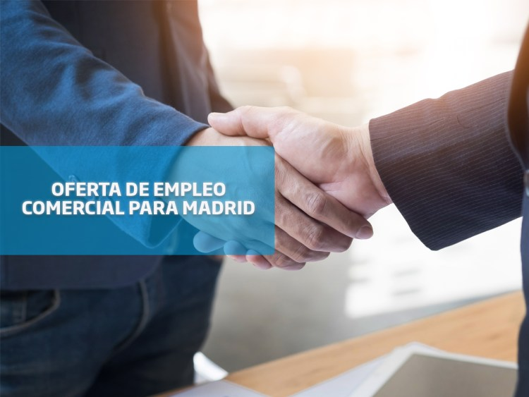 oferta de empleo: comercial para Madrid
