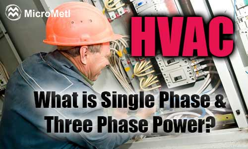 HVAC \u2014 Single Phase, Three Phase\u2026 What\u0027s the Difference? MicroMetl