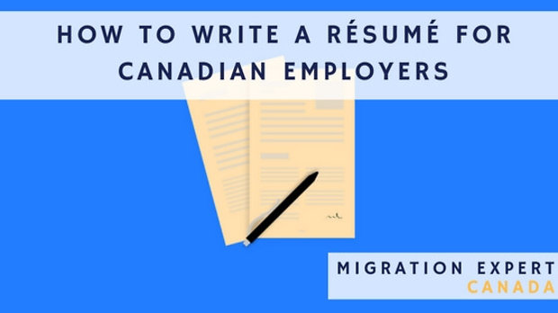 How to write a Résumé for Canadian Employers The Official