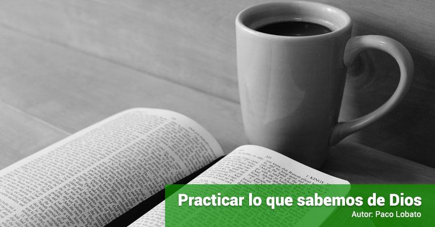 04092015-devocional-practicar-lo-que-sabemos-de-Dios