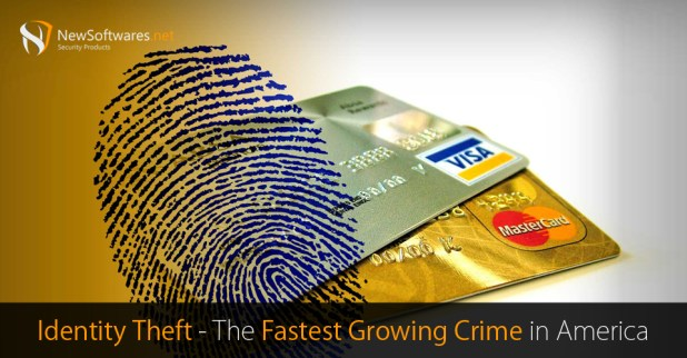Identity Theft-- The Fastest Growing Crime in America