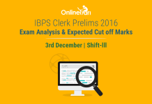 IBPS Clerk Exam Analysis, Prelims Cut off: 3 December 2016 (Shift 3)