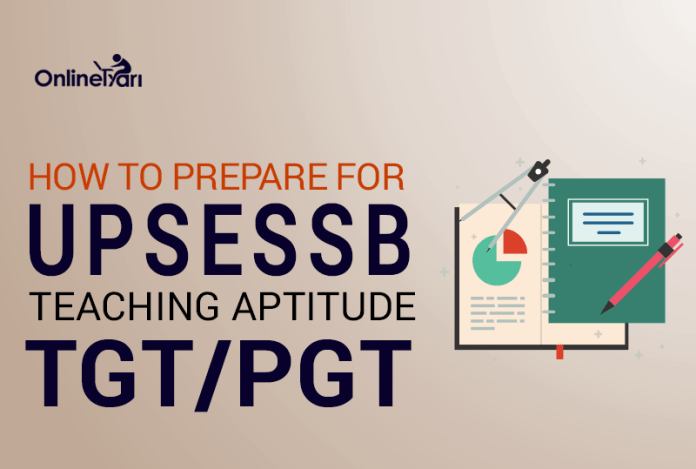 How to Prepare for UPSESSB Teaching Aptitude TGT/PGT