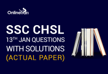 SSC CHSL 13th Jan Questions with Solutions (Actual Paper)
