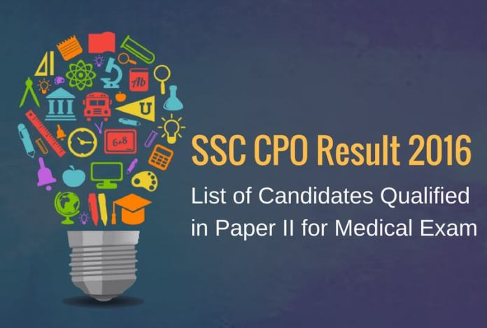 SSC CPO Result 2016: List of Candidates Qualified in Paper II for Medical Exam