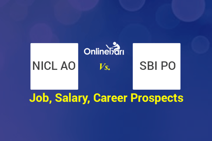 NICL Administrative Officer vs SBI PO: Job, Salary, Career Prospects