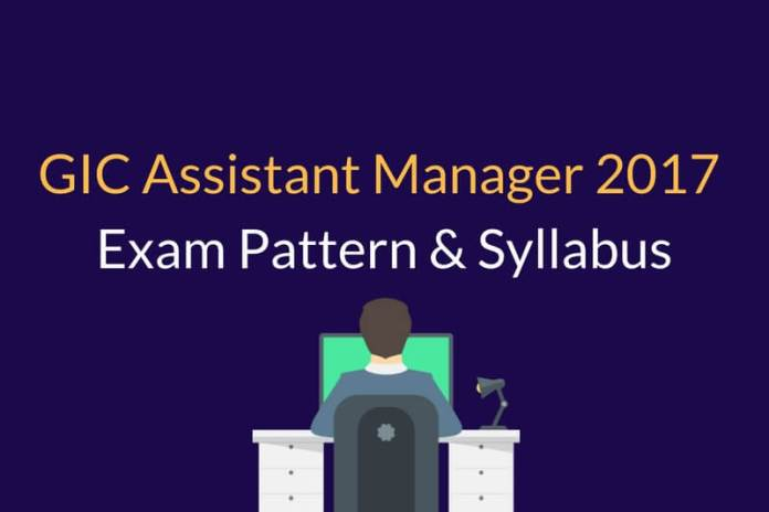 GIC Assistant Manager Exam Pattern Syllabus 2017
