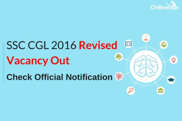 SSC CGL 2016 Vacancy List (Revised)- Check Official Notification