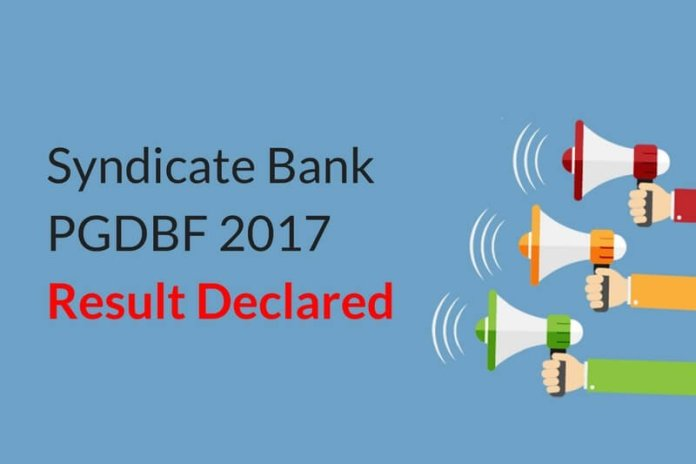 Syndicate Bank PGDBF 2017 Result Declared: Check Here!!