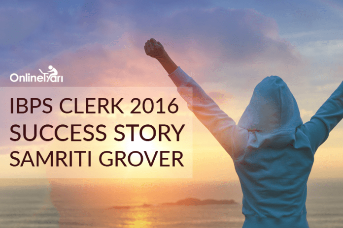 IBPS Clerk 2016 Success Story: Samriti Grover