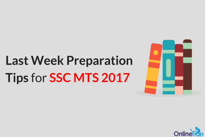 Last Week Preparation Tips for SSC MTS 2017 Examination