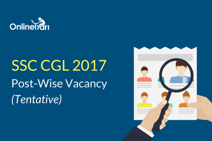 SSC CGL 2017 Vacancy List (Tentative): Check Official Notification