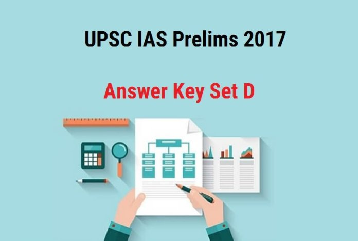 UPSC IAS Prelims 2017 Answer Key Set D |Compare your answers