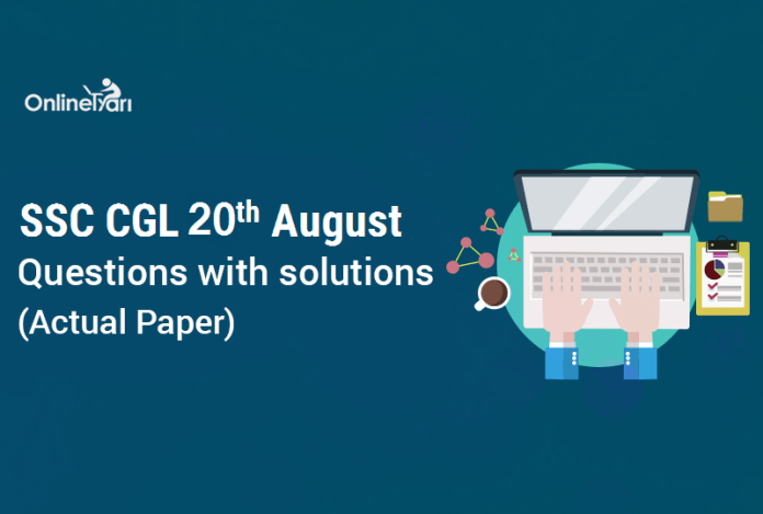 SSC CGL 20th August Questions with solutions (Actual Paper)