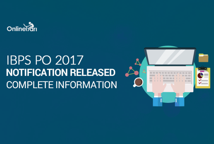 IBPS PO 2017 Notification Released: Complete Information