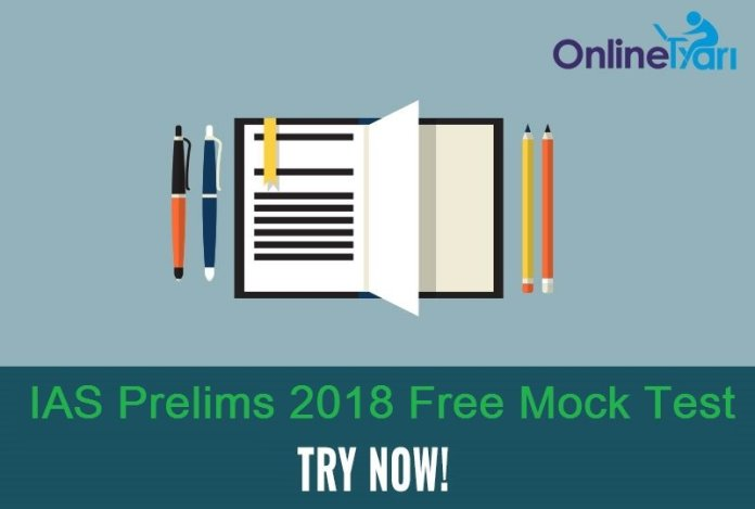 IAS Prelims 2018 Free Mock Test Series: Try Practice Papers Online
