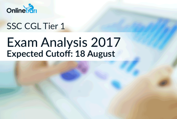 SSC CGL Tier 1 Exam Analysis 2017, Expected Cutoff: 18 August
