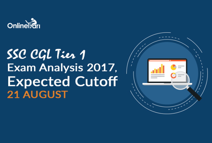SSC CGL Tier 1 Exam Analysis 2017, Expected Cutoff: 21 August
