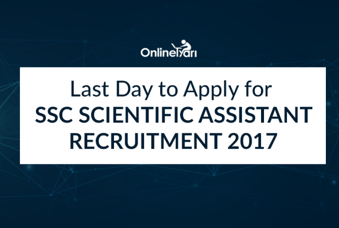 Last Day to Apply for SSC Scientific Assistant Recruitment 2017