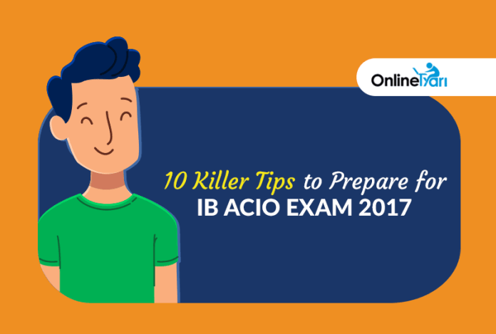 10 Killer Tips to Prepare for IB ACIO Examination 2017