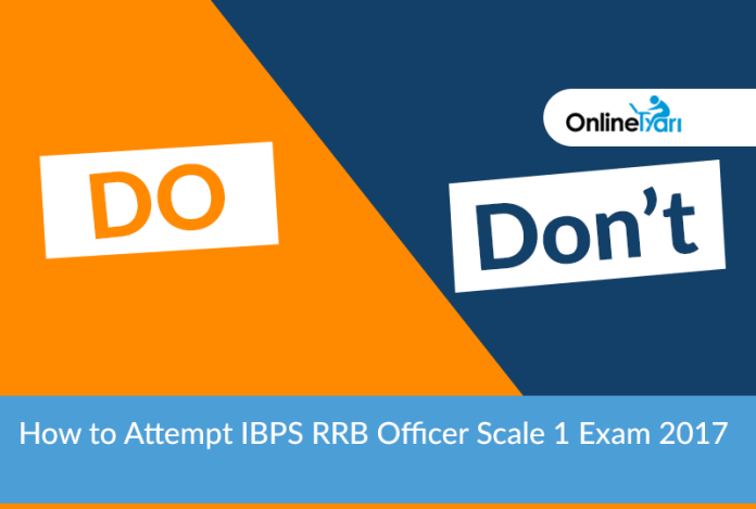 How to Attempt IBPS RRB Officer Scale 1 Exam 2017: Do's & Don'ts
