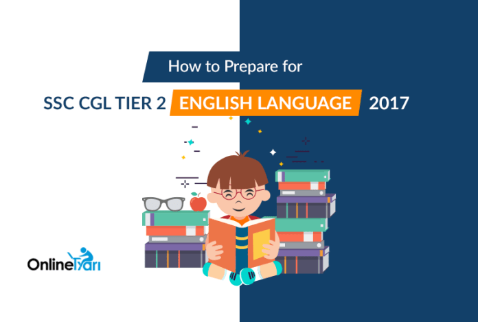 How to Prepare for SSC CGL Tier 2 English Language 2017
