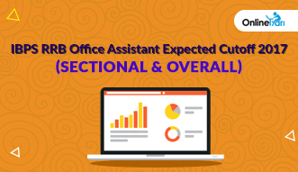 IBPS RRB Office Assistant Expected Cutoff 2017 (Sectional & Overall)