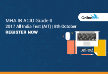 MHA IB ACIO Grade II 2017 All India Test (AIT) | 8th October : Register Now
