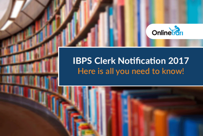 http://blog.onlinetyari.com/ibps-clerk/ibps-clerk-notification-2017-complete-info