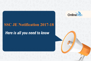 SSC JE Notification 2017-18: Here is all you need to know