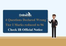 IB ACIO Notice 2017: 4 Questions Declared Wrong, Tier I marks reduced to 96