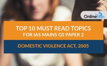 Top 10 Must Read Topics for IAS Mains GS Paper 2 | Domestic Violence Act, 2005