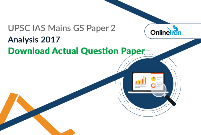 UPSC IAS Mains GS Paper 2 Analysis 2017, Download Actual Question Paper