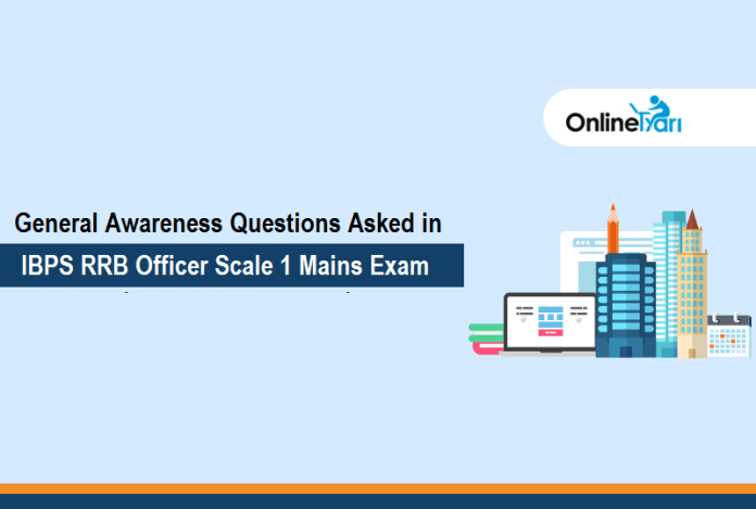 General Awareness Questions Asked in IBPS RRB Officer Scale 1 Mains Exam