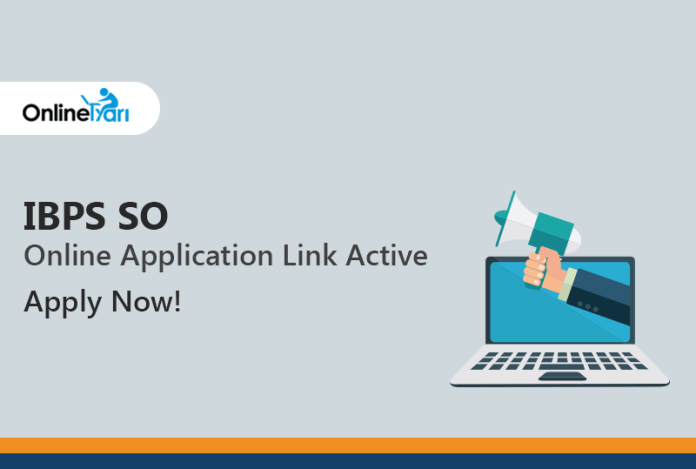 IBPS SO 2017 Online Application Link Active: Apply Now