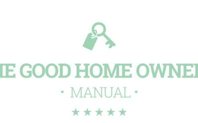 The Good Home Owner's Manual