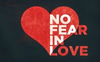 Love Does Not Fear