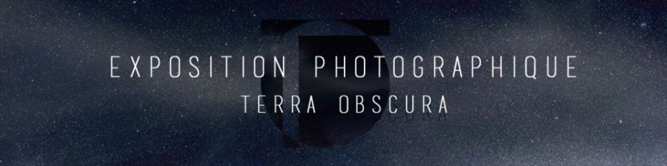 exposition photographie terra obscura
