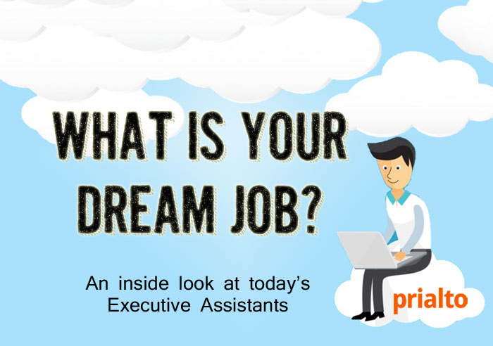 What\u0027s Your Dream Job? A Look At The Modern Day Executive Assistant