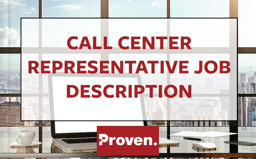 The Perfect Call Center Representative Job Description \u2013 Proven