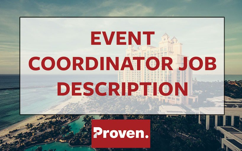 The Perfect Event Coordinator Job Description \u2013 Proven - Event Coordinator Job Description