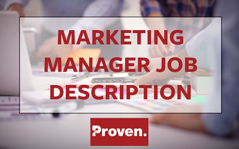 The Perfect Marketing Manager Job Description \u2013 Proven